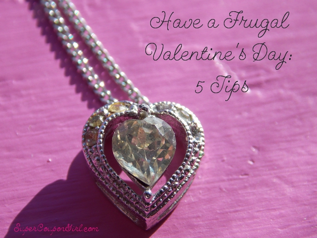 Have a Frugal Valentine's Day: 5 Tips
